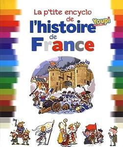 """Afficher """"P'tite encyclo de l'histoire de france (La)"""""""