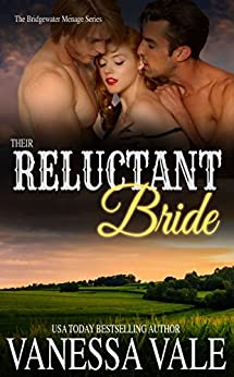 Their Reluctant Bride (Bridgewater Menage Series Book 6) by [Vale, Vanessa]