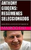 ANTHONY GIDDENS: RESÚMENES SELECCIONADOS: COLECCIÓN RESÚMENES UNIVERSITARIOS Nº 56