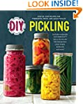 DIY Pickling: Step-By-Step Recipes fo...
