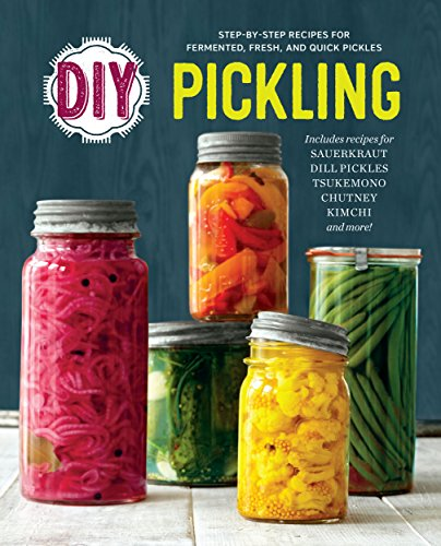 diy-pickling-step-by-step-recipes-for-fermented-fresh-and-quick-pickles-english-edition