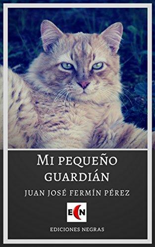Mi pequeño guardián por Juan José Fermín Pérez