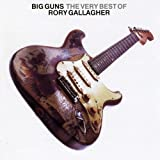 Big guns : The very best of Rory Gallagher [Import anglais]