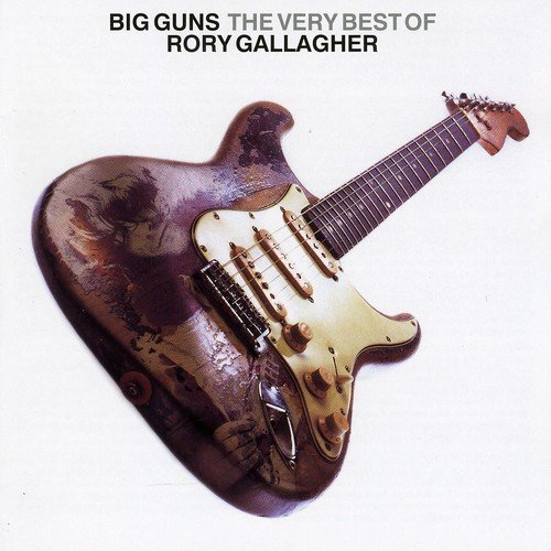 Big Guns - The Best Of Rory Gallagher