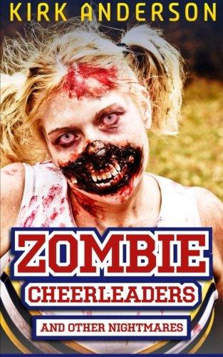 Zombie Cheerleaders: And Other Nightmares (Cheerleader Zombies,)