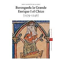 Berenguela la Grande. Enrique I el Chico (1179-1246) (Estudios históricos La Olmeda)