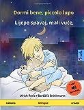 Dormi bene, piccolo lupo - Liepo spavai, mali vutche (italiano - croato): Libro per bambini bilingue con audiolibro MP3 da scaricare, da 2-4 anni