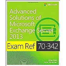 Exam Ref 70-342 Advanced Solutions of Microsoft Exchange Server 2013 (MCSE)