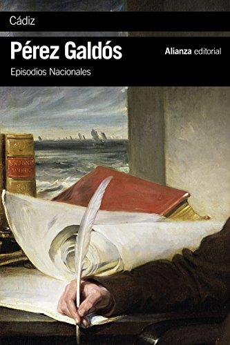 Cádiz: Episodios Nacionales, 8 / Primera serie (El Libro De Bolsillo - Bibliotecas De Autor - Biblioteca Pérez Galdós - Episodios Nacionales) por Benito Pérez Galdós