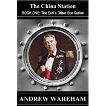 The China Station (The Earl's Other Son Series, Book 1)