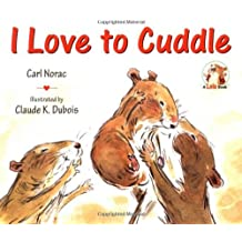 I Love to Cuddle (Lola Books) by Carl Norac (1999-01-12)