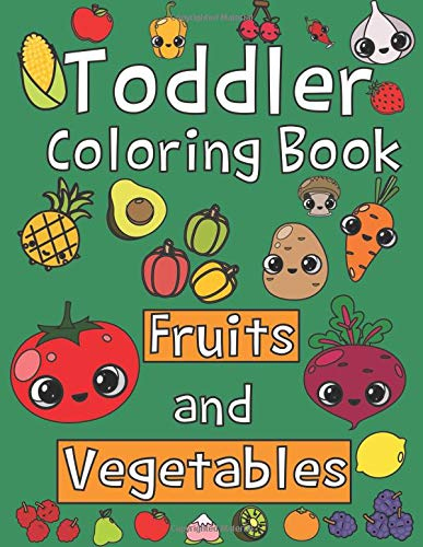 Toddler Coloring Book. Fruits and Vegetables: Baby Activity Book for Kids Age 1-3, Boys or Girls, for Their Fun Early Learning of First Easy Words. (Toddler Activity book) por Cherina Kohey