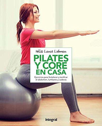 Pilates y core en casa (EJERCICIO CUERPO-MEN) por HOLLIS LANCE LIEBMAN