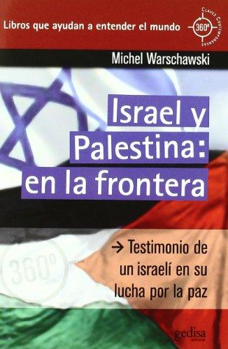 Israel y palestina: en la frontera (360º / Claves Contemporáneas)