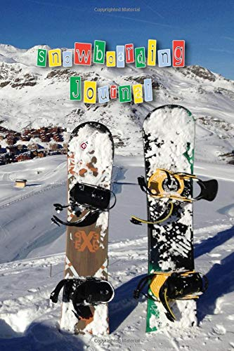 Snowboarding Journal: The Journaling lined notebook for all your Snowboarding records, activities, techniques and memories - Snowboards in snow por The Highland wanderer Journals