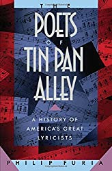 The Poets of Tin Pan Alley: A History of America's Great Lyricists (Oxford Paperbacks) by Philip Furia (1992-06-25)