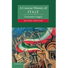 A Concise History of Italy (Cambridge Concise Histories) by Christopher Duggan (2014-01-20)