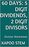 60 Division Worksheets with 5-Digit Dividends, 2-Digit Divisors: Math Practice Workbook (60 Days Math Division Series 9) (English Edition)