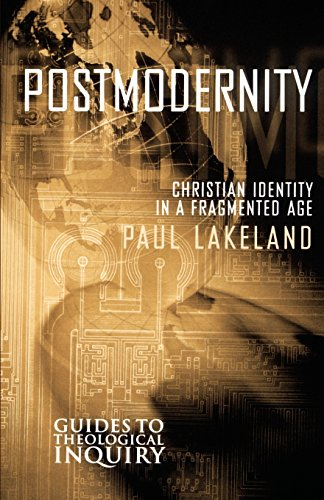 Postmodernity Christian Identity In A Fragmented Age Guides To Theological Inquiry