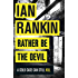 Rather Be the Devil: The brand new Rebus No.1 bestseller (Inspector Rebus 21) (English Edition)