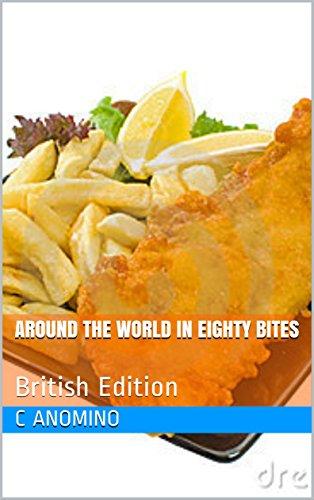 Around the World In Eighty Bites: British Edition (English Edition)