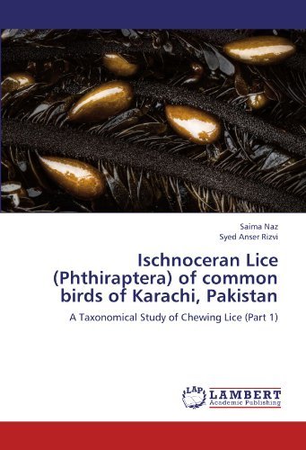 Ischnoceran Lice (Phthiraptera) of common birds of Karachi, Pakistan: A Taxonomical Study of Chewing Lice (Part 1)