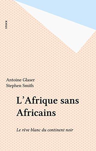 l-39-afrique-sans-africains-le-rve-blanc-du-continent-noir