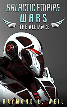 Galactic Empire Wars: The Alliance (The Galactic Empire Wars Book 4) (English Edition)