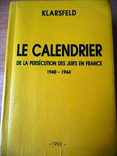 Le calendrier de la persécution des juifs en France : 1940-1944