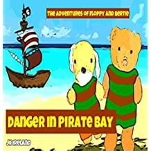 Danger In Pirate Bay (The Adventures Of Floppy And Bertie Book 2) (English Edition)