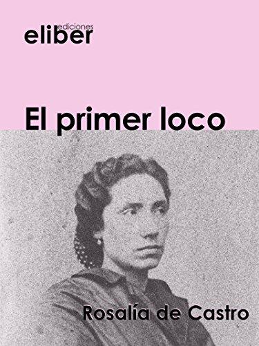 El primer loco (Clásicos de la literatura castellana)