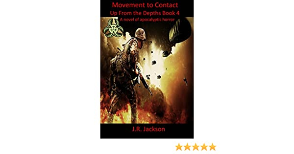Movement To Contact Up From The Depths Book 4 Ebook Jr Jackson