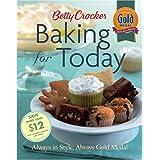 Betty Crocker Baking for Today: Always in Style, Always Gold Medal (Betty Crocker Books)
