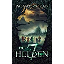 Die sieben Helden: Fantasy-Epos (German Edition)