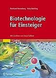 Biotechnologie für Einsteiger - Reinhard Renneberg, Viola Berkling