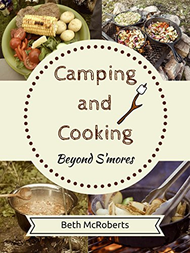 Camper English (Camping and Cooking Beyond S'mores: Outdoors Cooking Guide and Cookbook for Beginner Campers (Happier Outdoors) (English Edition))