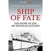 Ship of Fate: The Story of the MV Wilhelm Gustloff