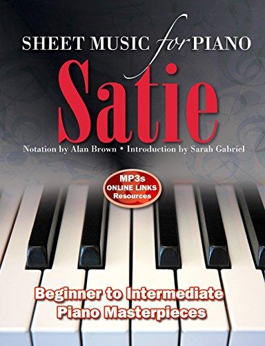 Erik Satie: Sheet Music for Piano: From Beginner to Intermediate; Over 25 masterpieces