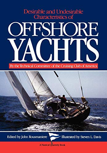 Desirable and Undesirable Characteristics of Offshore Yachts por Club Of Americ Cruising Club of America