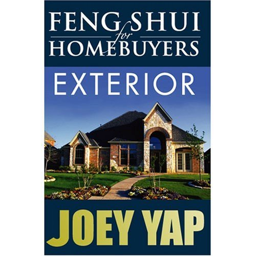 Feng Shui For Homebuyers - Exterior : Learn to screen and see properties wth Feng Shui vision by Joey Yap (2006-01-02)