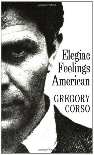Elegiac Feelings American: Poetry by Gregory Corso (1970-01-17)