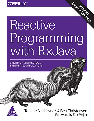 Reactive Programming with RxJava: Creating Asynchronous, Event-Based Applications