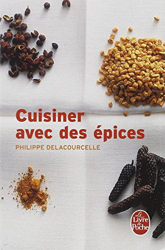 Cuisiner avec les épices par P. Delacourcelle