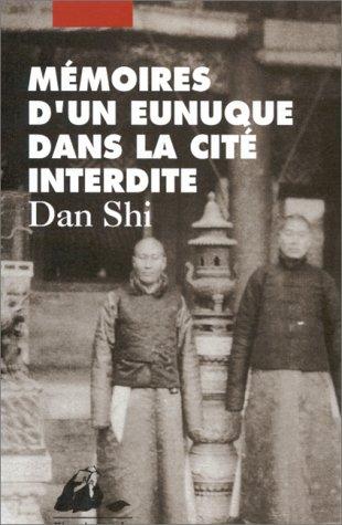 Mémoires d'un eunuque dans la Cité Interdite par Shi Dan