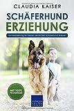 Schäferhund Erziehung: Hundeerziehung für Deinen Deutschen Schäferhund Welpen (Schäferhund Band, Band 1)