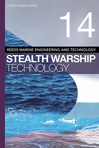 Reeds Vol 14: Stealth Warship Technology (Reeds Marine Engineering and Technology, Band 14)