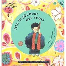 Itto, Le Pêcheur des vents : Un conte du Japon (1 livre + 1 CD audio)