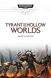 Warhammer 40k: Tyrant of the Hollow Worlds (Space Marine Battles)