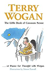 The Little Book of Common Sense: Or Pause for Thought with Wogan (Little Books)