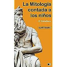 La Mitología contada a los niños e historia de los Grandes Hombres de Grecia: Ilustrado